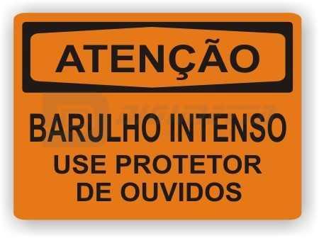 Placa de Atenção - Barulho Intenso Use Protetor de Ouvidos