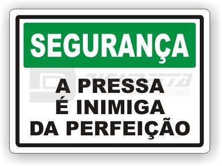 Placa: Segurança - A Pressa é Inimiga da Perfeição
