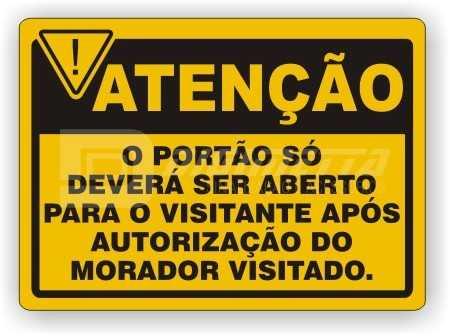 Placa: O Portão Só Deverá Ser Aberto Para o Visitante Após a Autorização do Morador Visitado