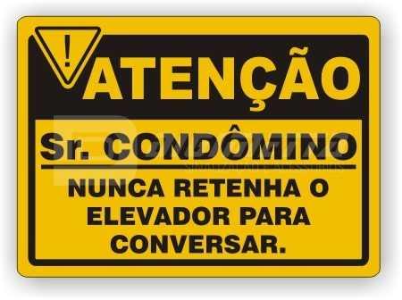 Placa: Sr. Condômino - Nunca Retenha o Elevador Para Conversar