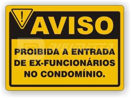 Placa: Proibida a Entrada de Ex - Funcionários no Condomínio