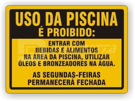 Placa: Uso da Piscina é Proibido: Entrar Com Bebidas e Alimentos na Área da Piscina, Utilizar Óleos e Bronzeadores na Água ...