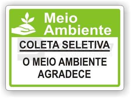 Placa: Coleta Seletiva - O Meio Ambiente Agradece