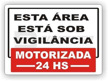Placa: Esta Área Está Sob Vigilância Motorizada 24 Hs